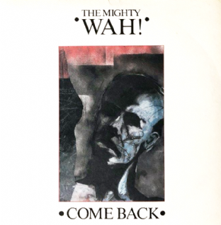 "Mighty Wah! (The) ‎- Come Back (7"") (EX-/VG+)"
